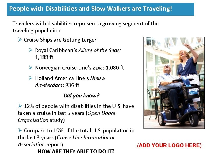 Travelers with disabilities represent a growing segment of the traveling population. Ø Cruise Ships