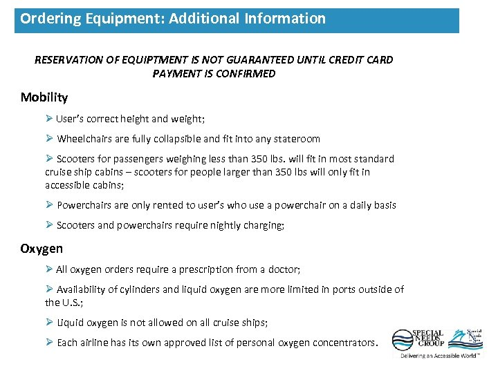 RESERVATION OF EQUIPTMENT IS NOT GUARANTEED UNTIL CREDIT CARD PAYMENT IS CONFIRMED Mobility Ø
