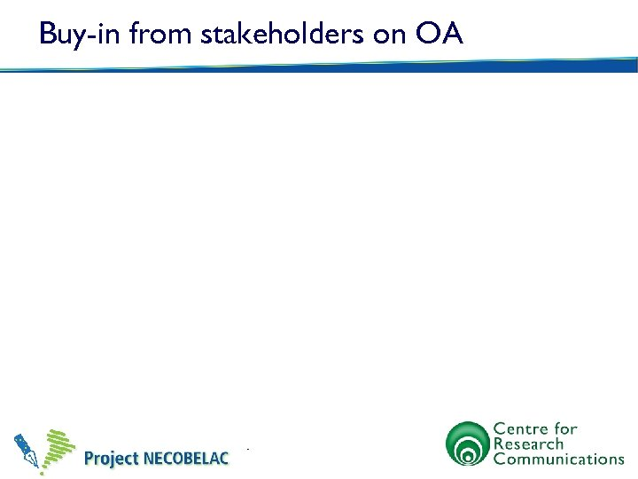 Buy-in from stakeholders on OA
