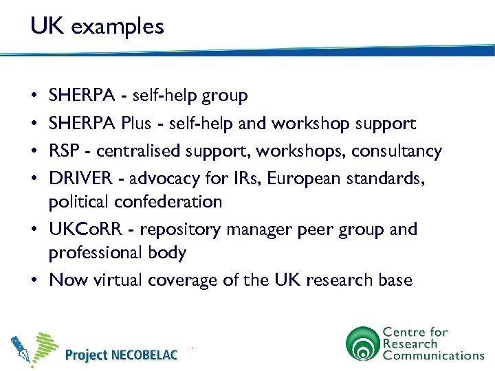 UK examples • • SHERPA - self-help group SHERPA Plus - self-help and workshop