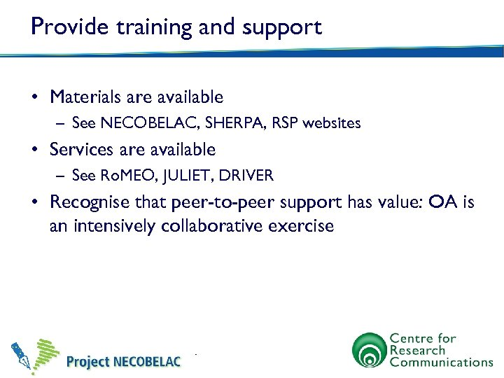 Provide training and support • Materials are available – See NECOBELAC, SHERPA, RSP websites