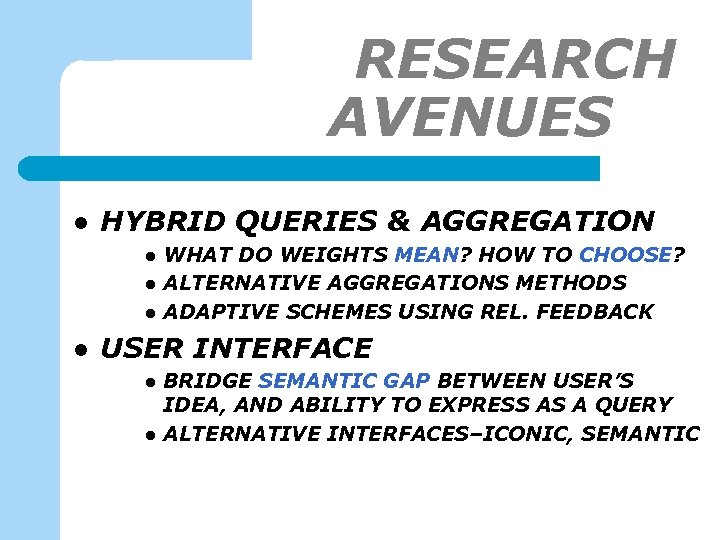 RESEARCH AVENUES-1 l HYBRID QUERIES & AGGREGATION l l WHAT DO WEIGHTS MEAN? HOW