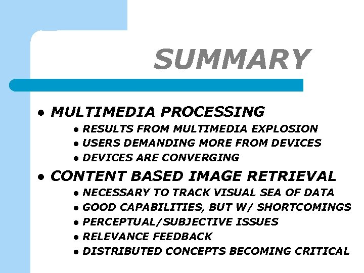 SUMMARY-1 l MULTIMEDIA PROCESSING l l RESULTS FROM MULTIMEDIA EXPLOSION USERS DEMANDING MORE FROM