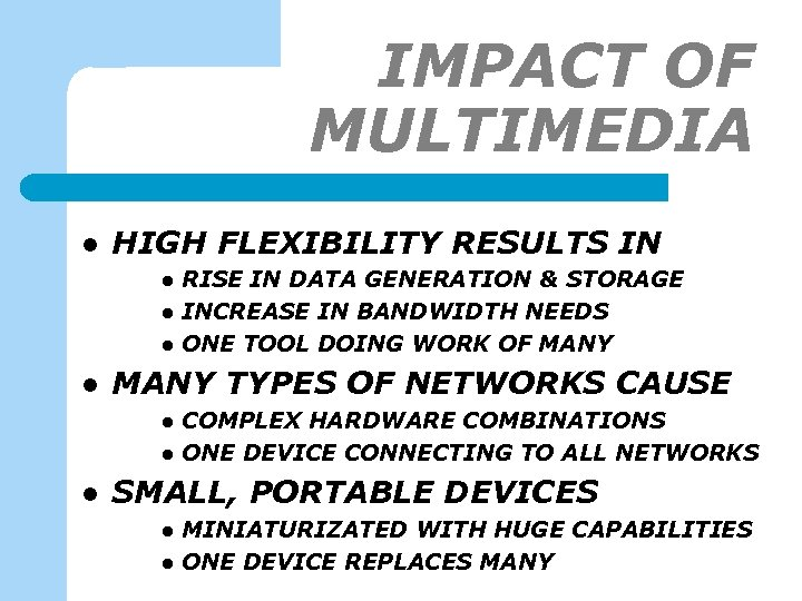 IMPACT OF MULTIMEDIA l HIGH FLEXIBILITY RESULTS IN l l MANY TYPES OF NETWORKS