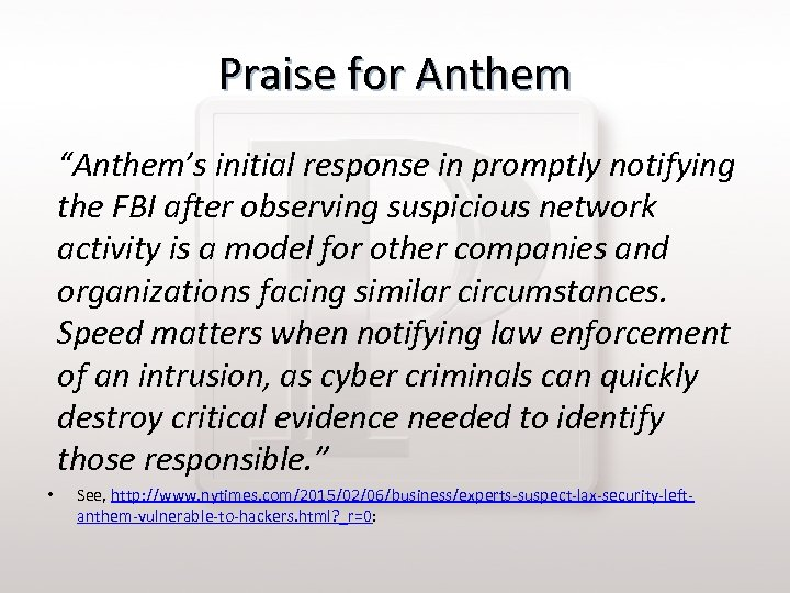 "Praise for Anthem ""Anthem's initial response in promptly notifying the FBI after observing suspicious"