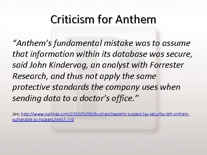 "Criticism for Anthem ""Anthem's fundamental mistake was to assume that information within its database"
