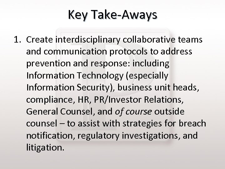 Key Take-Aways 1. Create interdisciplinary collaborative teams and communication protocols to address prevention and