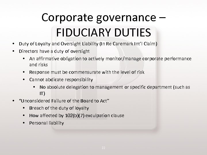 Corporate governance – FIDUCIARY DUTIES • Duty of Loyalty and Oversight Liability (In Re