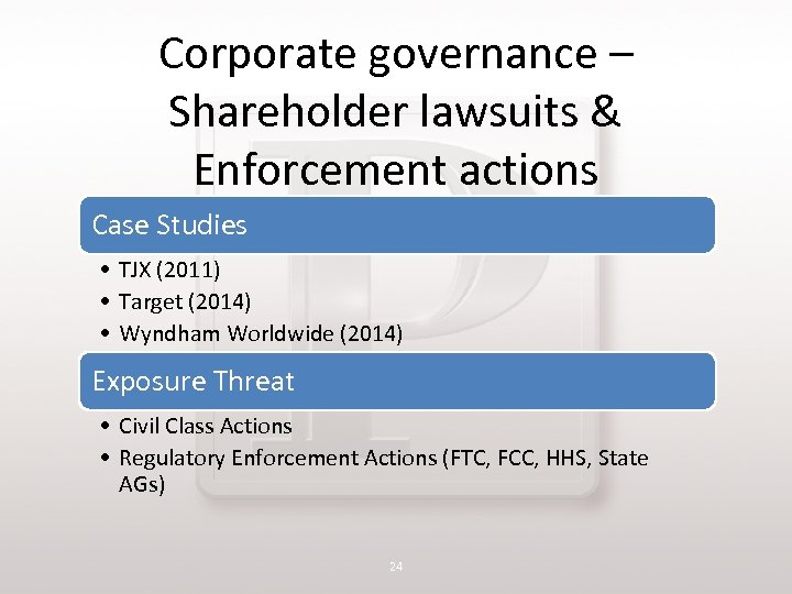 Corporate governance – Shareholder lawsuits & Enforcement actions Case Studies • TJX (2011) •