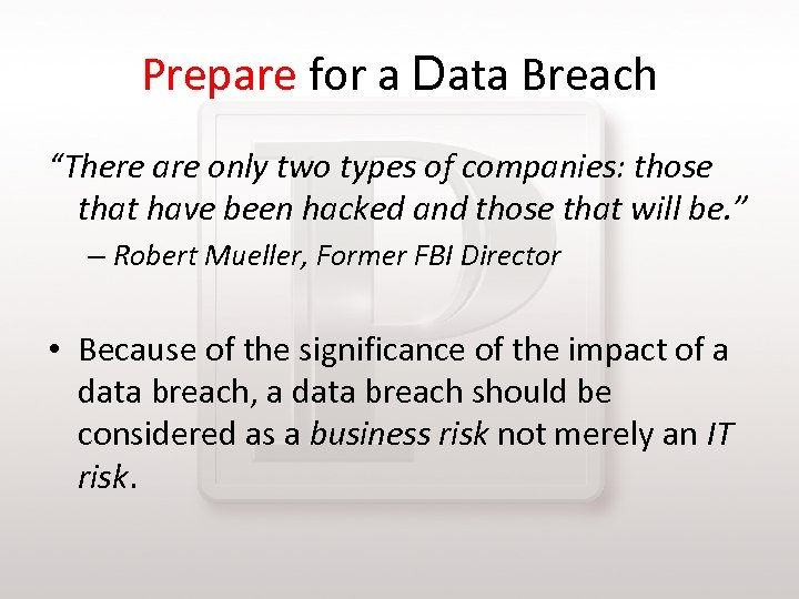"Prepare for a Data Breach ""There are only two types of companies: those that"