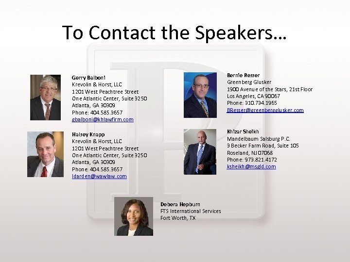 To Contact the Speakers… Gerry Balboni Krevolin & Horst, LLC 1201 West Peachtree Street
