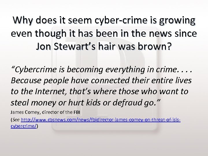 Why does it seem cyber-crime is growing even though it has been in the