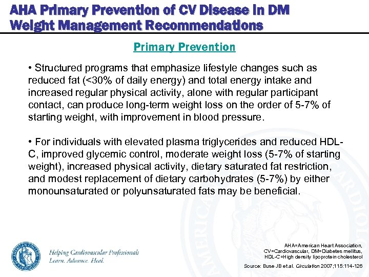 AHA Primary Prevention of CV Disease in DM Weight Management Recommendations Primary Prevention •