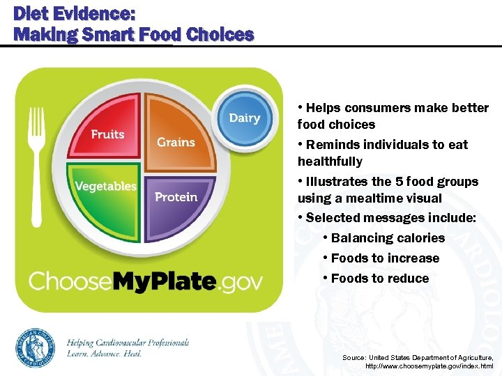 Diet Evidence: Making Smart Food Choices • Helps consumers make better food choices •
