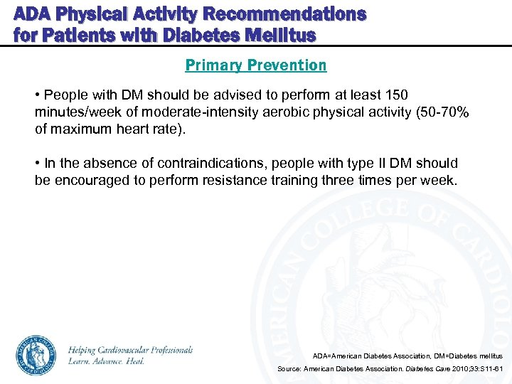 ADA Physical Activity Recommendations for Patients with Diabetes Mellitus Primary Prevention • People with