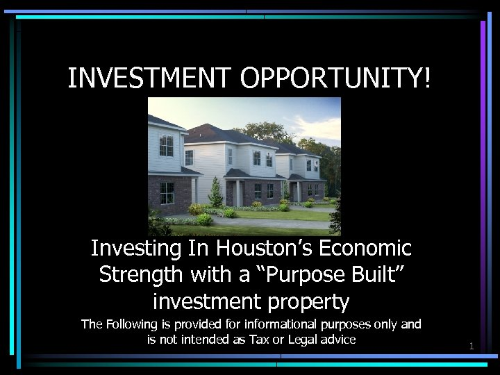 "INVESTMENT OPPORTUNITY! Investing In Houston's Economic Strength with a ""Purpose Built"" investment property The"
