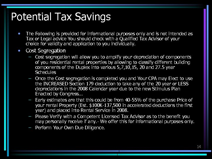 Potential Tax Savings • The Following is provided for informational purposes only and is