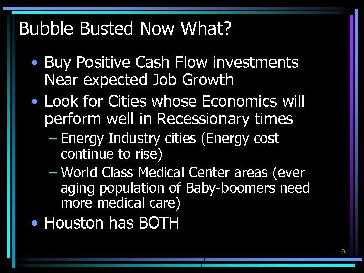 Bubble Busted Now What? • Buy Positive Cash Flow investments Near expected Job Growth
