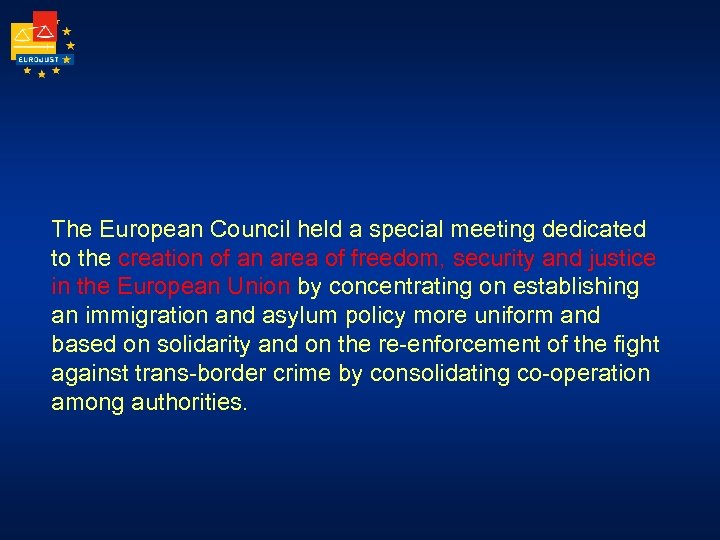 The European Council held a special meeting dedicated to the creation of an area