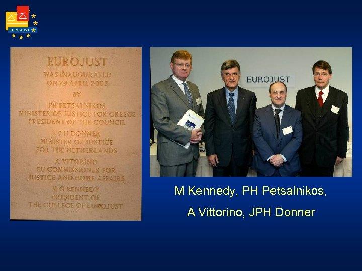 M Kennedy, PH Petsalnikos, A Vittorino, JPH Donner