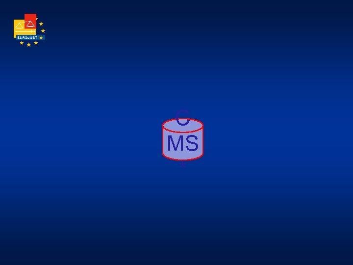 C MS *