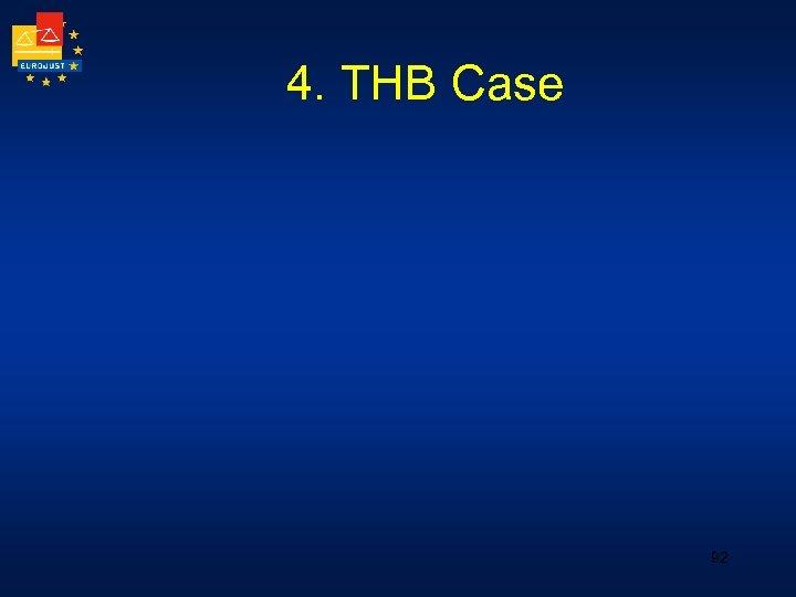 4. THB Case 92