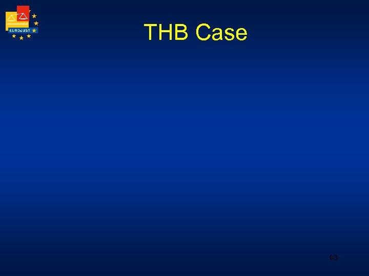 THB Case 93