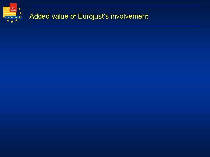 Added value of Eurojust's involvement