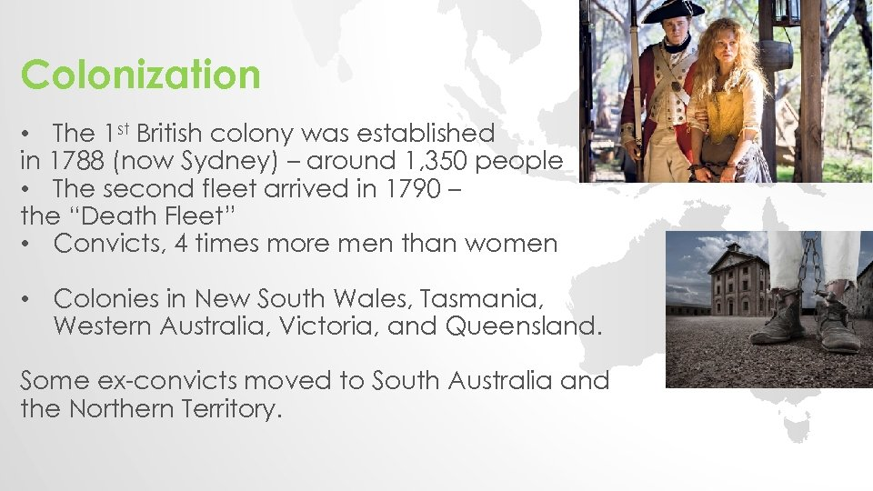 Colonization • The 1 st British colony was established in 1788 (now Sydney) –