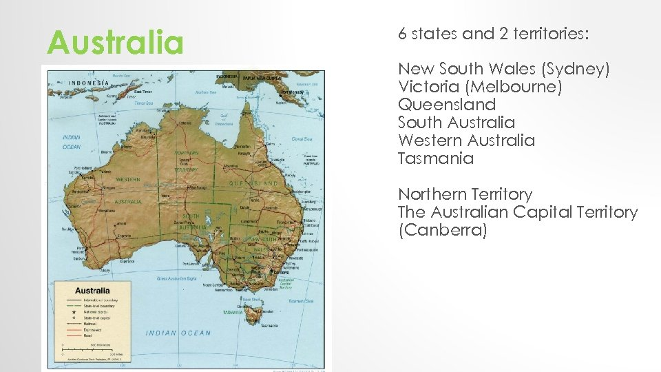 Australia 6 states and 2 territories: New South Wales (Sydney) Victoria (Melbourne) Queensland South