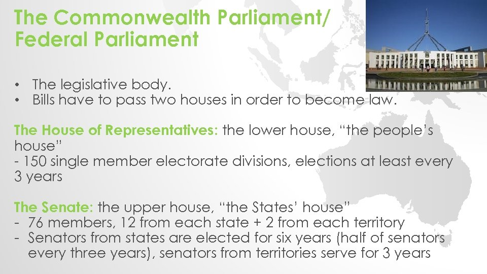 The Commonwealth Parliament/ Federal Parliament • The legislative body. • Bills have to pass