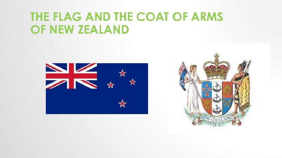 THE FLAG AND THE COAT OF ARMS OF NEW ZEALAND