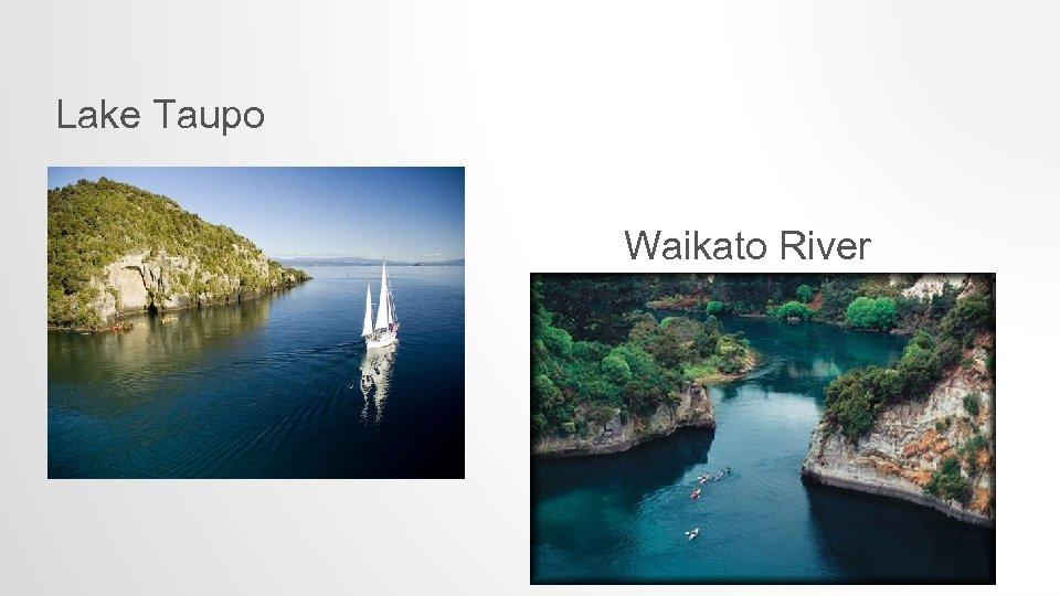 Lake Taupo Waikato River