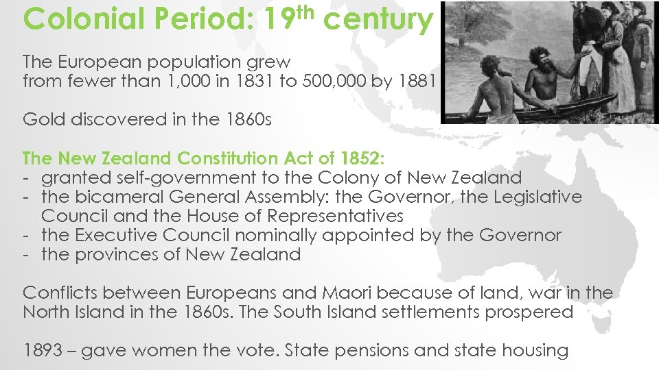 Colonial Period: 19 th century The European population grew from fewer than 1, 000