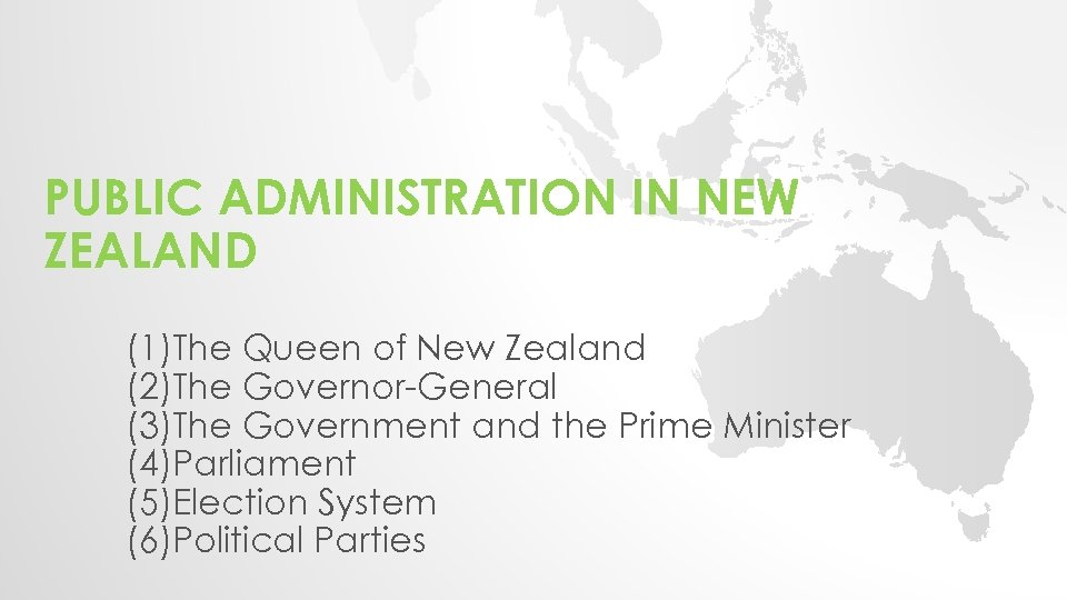 PUBLIC ADMINISTRATION IN NEW ZEALAND (1)The Queen of New Zealand (2)The Governor-General (3)The Government