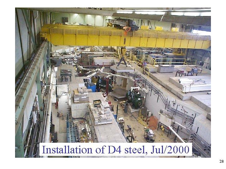 Installation of D 4 steel, Jul/2000 28
