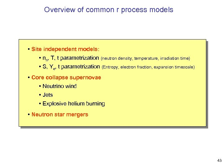 Overview of common r process models • Site independent models: • nn, T, t