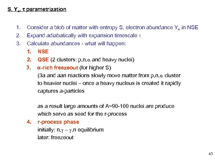 S, Ye, t parametrization 1. 2. 3. Consider a blob of matter with entropy