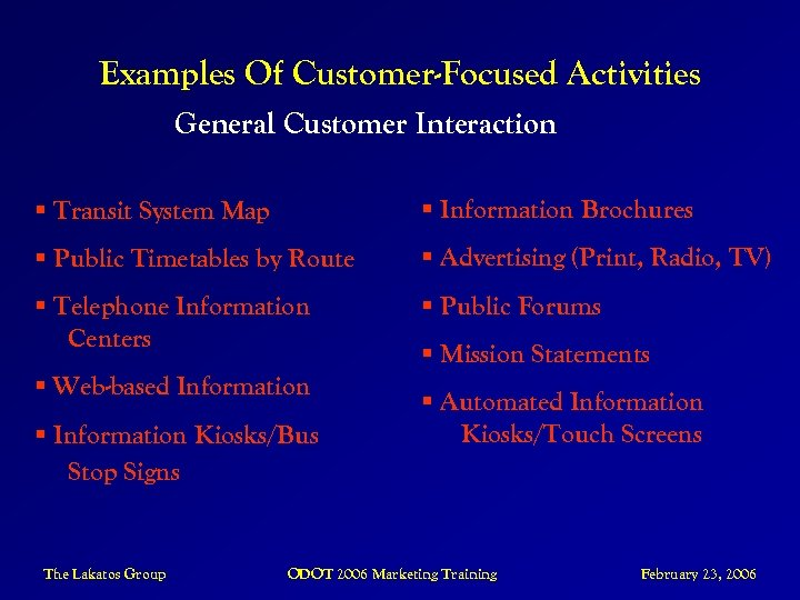Examples Of Customer-Focused Activities General Customer Interaction § Transit System Map § Information Brochures