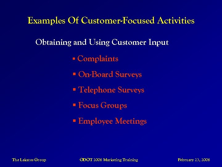 Examples Of Customer-Focused Activities Obtaining and Using Customer Input § Complaints § On-Board Surveys