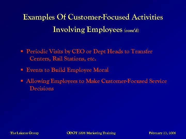 Examples Of Customer-Focused Activities Involving Employees (cont'd) § Periodic Visits by CEO or Dept