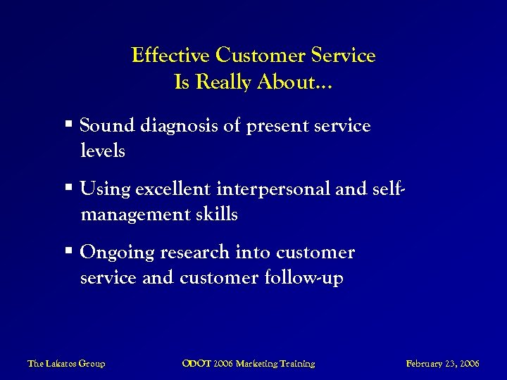 Effective Customer Service Is Really About… § Sound diagnosis of present service levels §