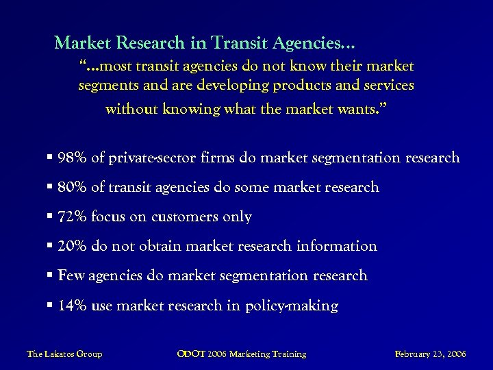 "Market Research in Transit Agencies… ""…most transit agencies do not know their market segments"