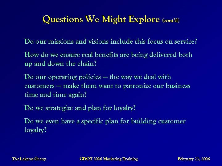 Questions We Might Explore (cont'd) Do our missions and visions include this focus on