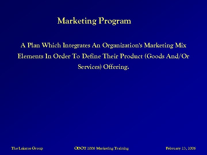 Marketing Program A Plan Which Integrates An Organization's Marketing Mix Elements In Order To