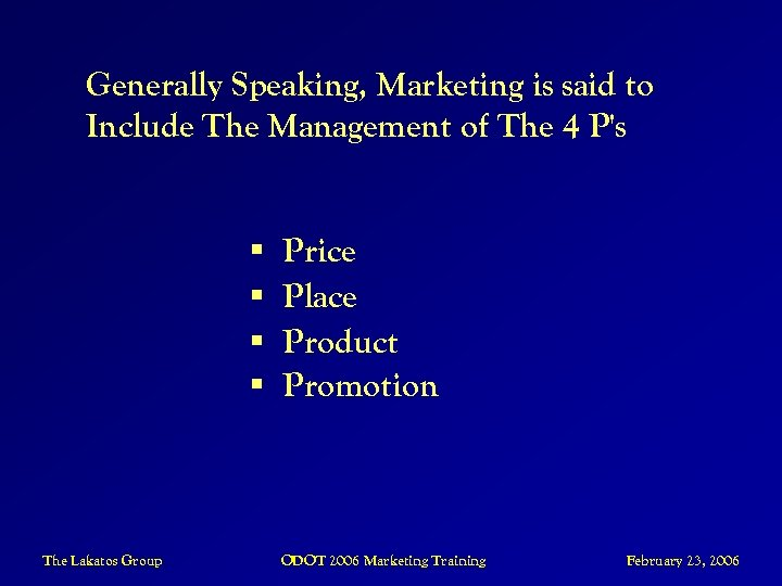 Generally Speaking, Marketing is said to Include The Management of The 4 P's §