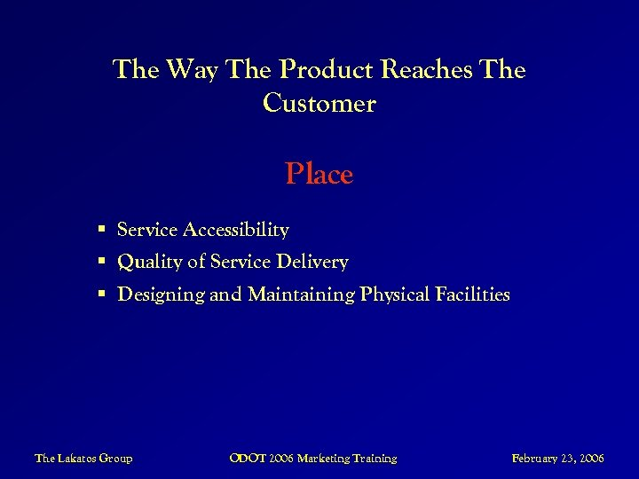 The Way The Product Reaches The Customer Place § Service Accessibility § Quality of