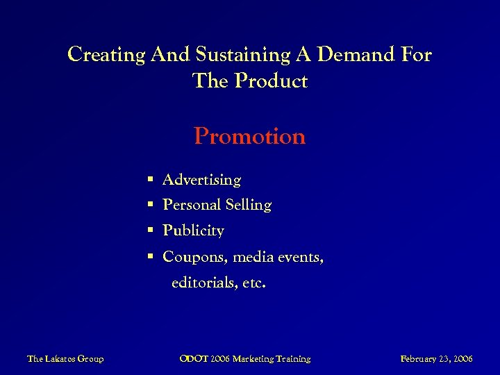 Creating And Sustaining A Demand For The Product Promotion § Advertising § Personal Selling