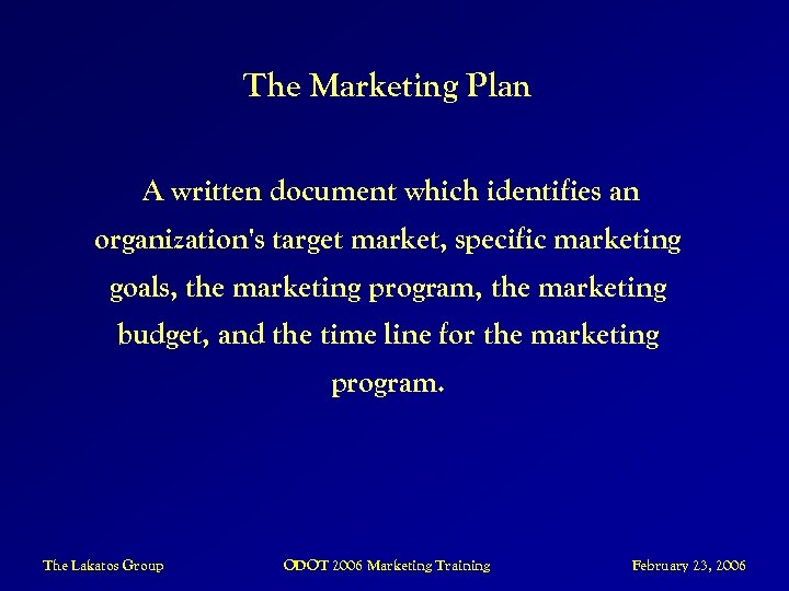 The Marketing Plan A written document which identifies an organization's target market, specific marketing