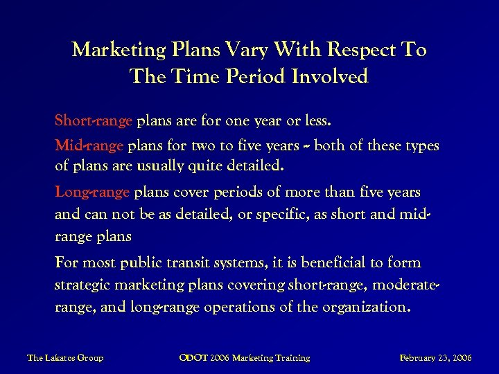 Marketing Plans Vary With Respect To The Time Period Involved Short-range plans are for